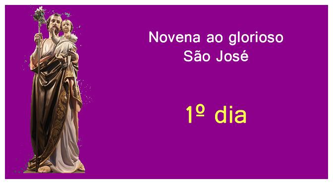 NOVENA AO GLORIOSO SÃO JOSÉ – PRIMEIRO DIA